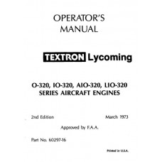 Lycoming O-320, IO-320, AIO-320, LIO-320 Series 60297-16-4 Aircraft Engines Operators Maintenance Manual 1973